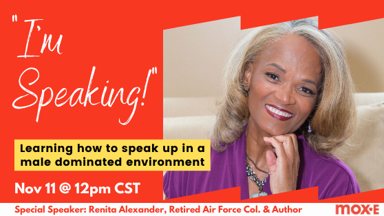 I'm Speaking! Learning How to Speak Up in a Male-Dominated Environment